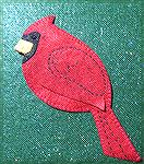 This little Cardinal is from a pattern Nancy Kuelbs found on line - the designer is Downeast Thunder Farm. Nancy loves Cardinals, but being a San Diego resident she only gets to see them when she visi